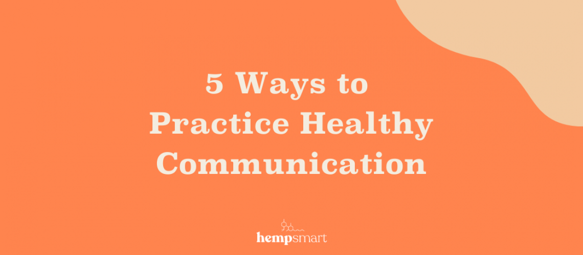 5 Ways to Practice Healthy Communication