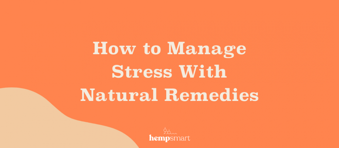 how to manage stress with natural remedies